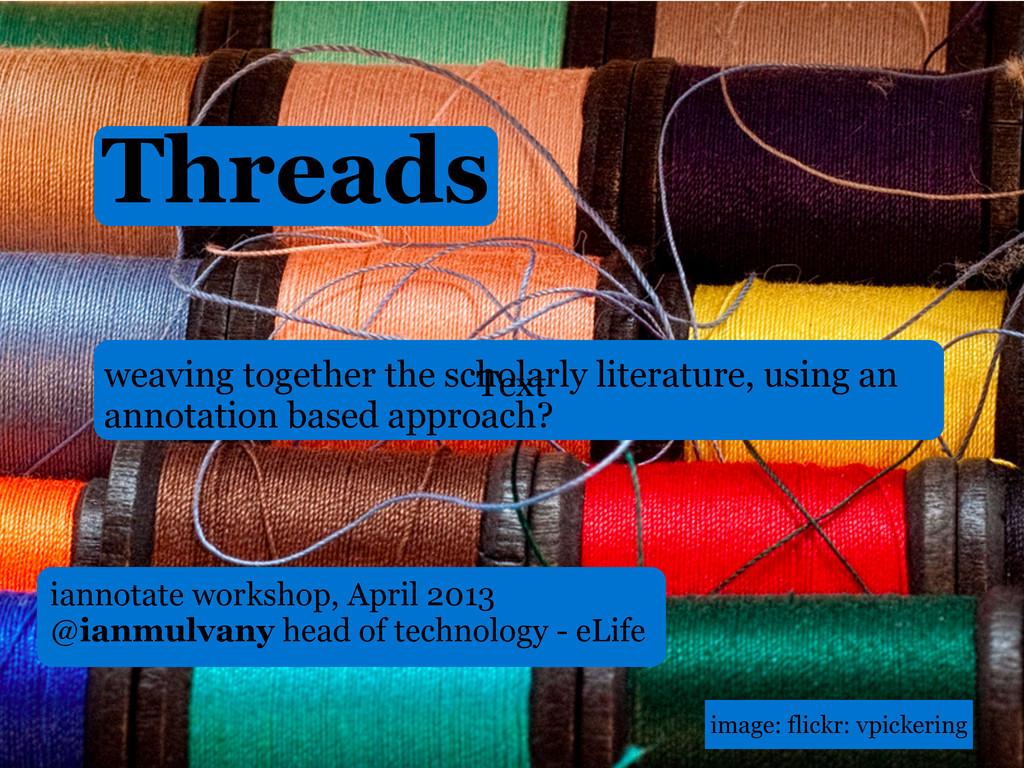 iannotate workshop, April 2013 @ianmulvany head...
