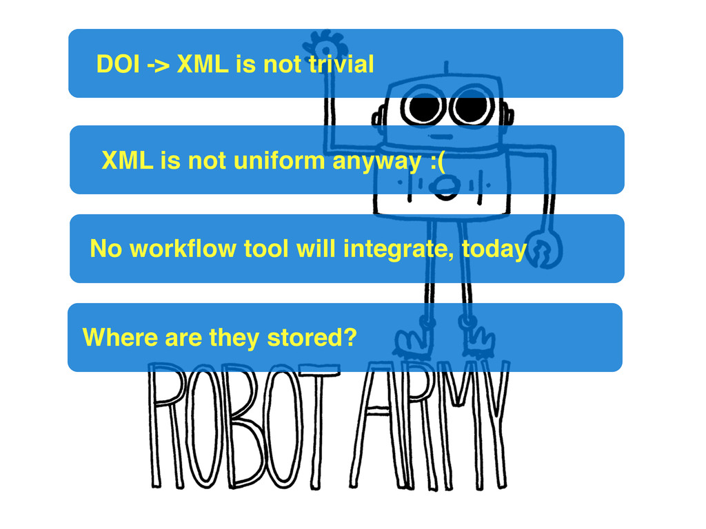 XML is not uniform anyway :( No workflow tool wi...