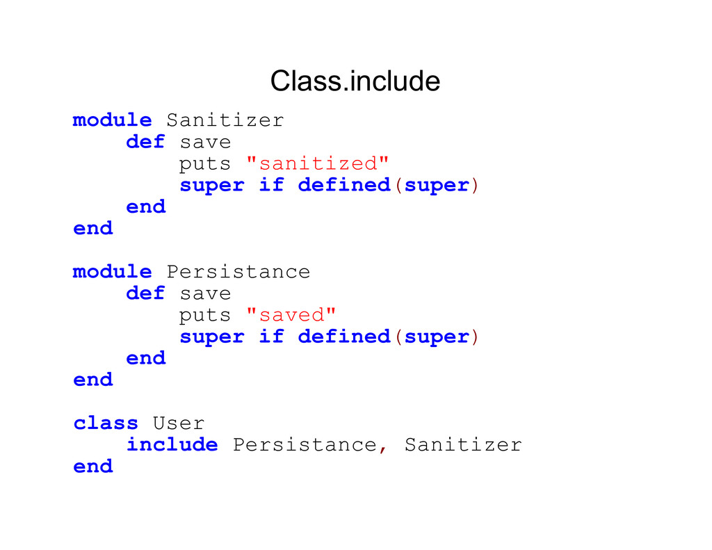 "Class.include module Sanitizer def save puts ""s..."