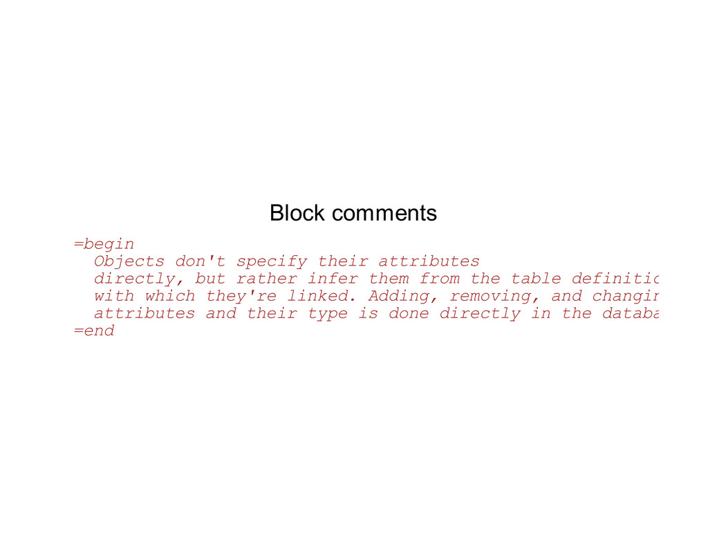 Block comments =begin Objects don't specify the...