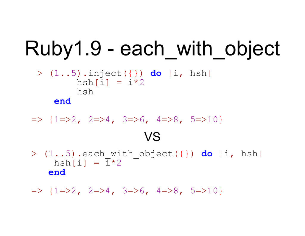 Ruby1.9 - each_with_object > (1..5).inject({}) ...