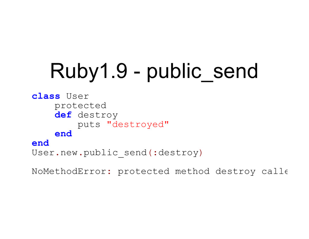 Ruby1.9 - public_send class User protected def ...