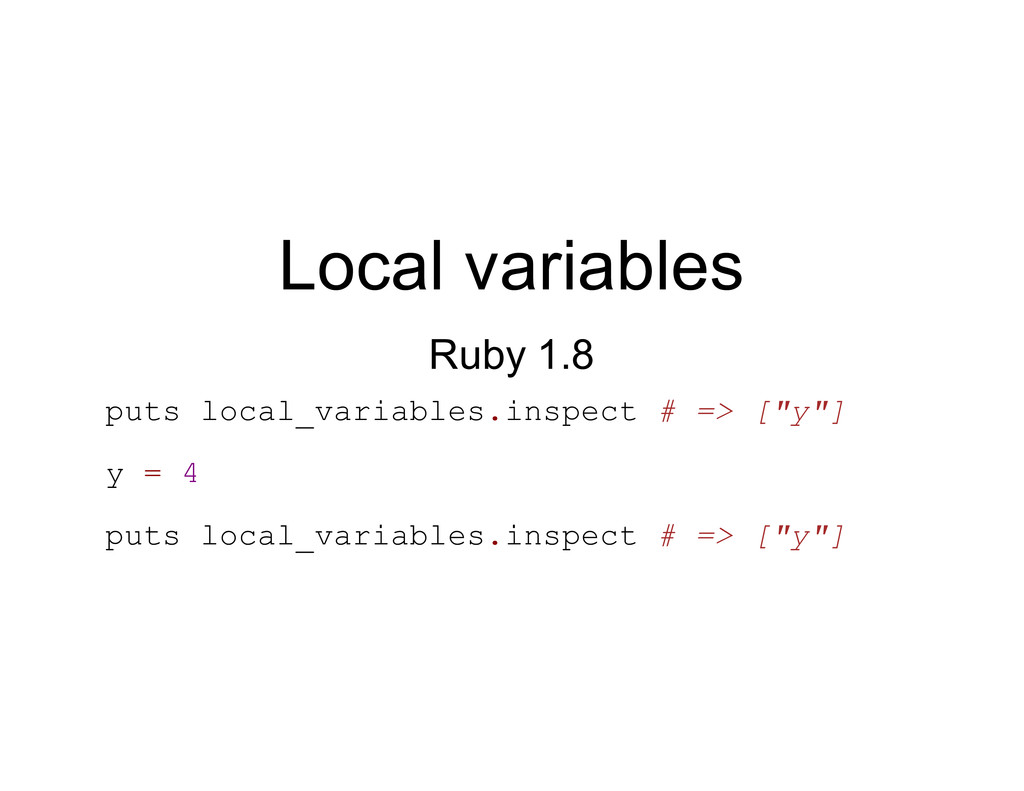 Local variables Ruby 1.8 puts local_variables.i...