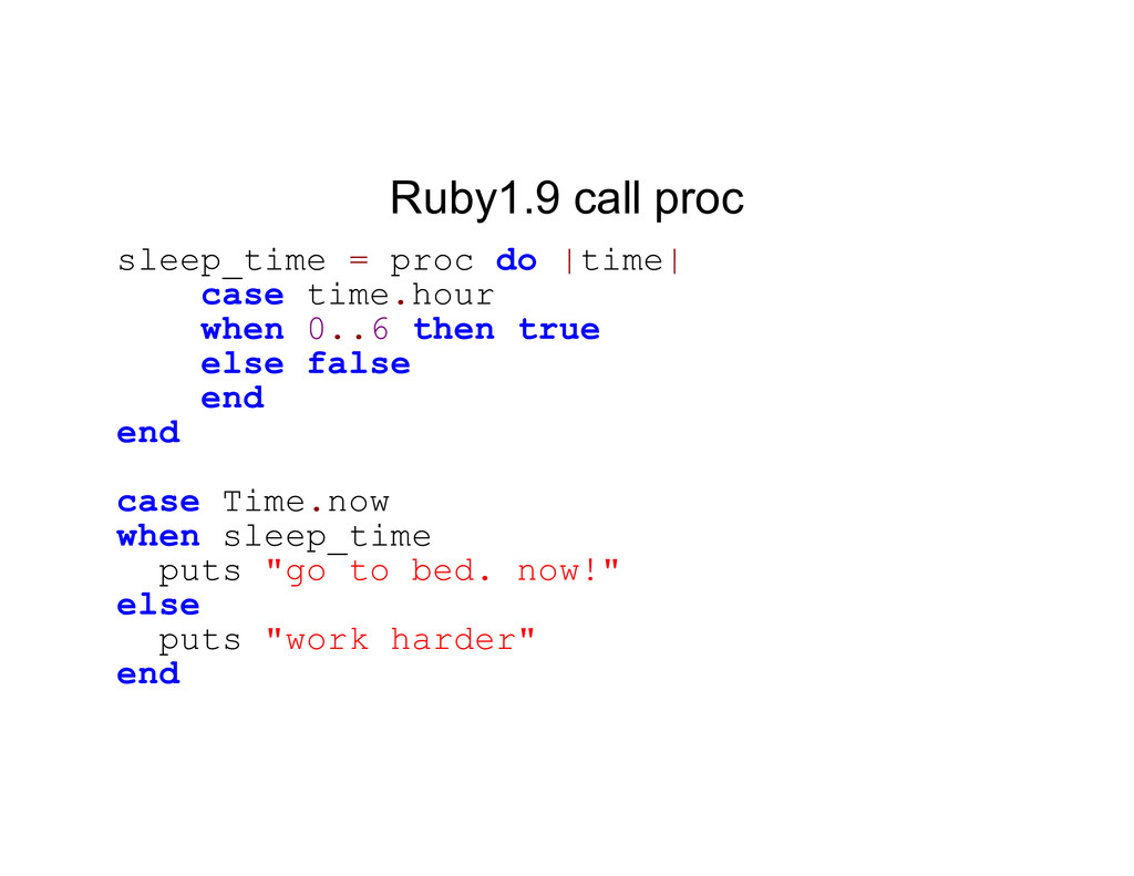 Ruby1.9 call proc sleep_time = proc do |time| c...