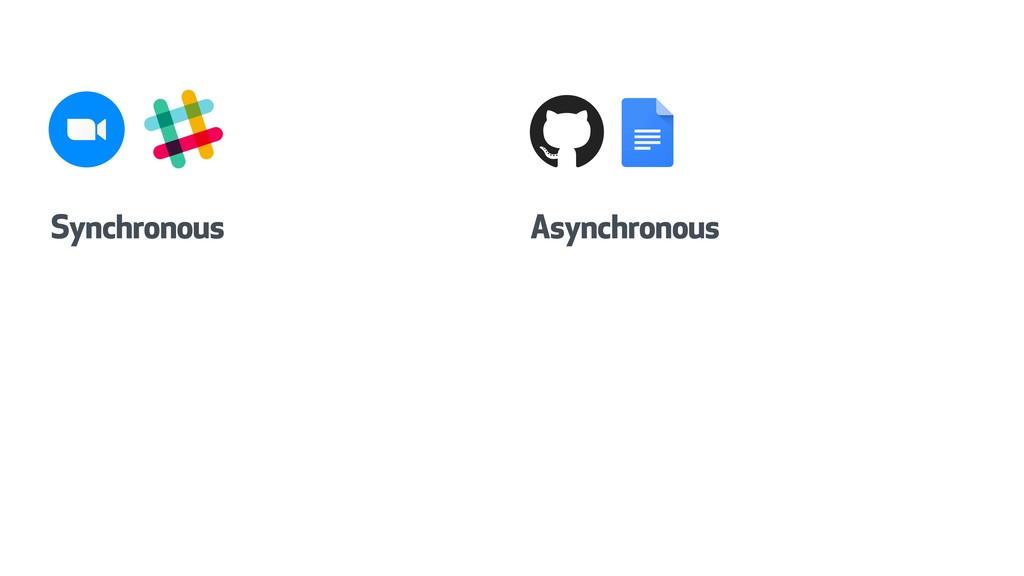 Asynchronous Synchronous