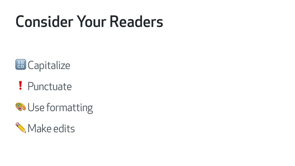 Consider Your Readers  Capitalize ❗ Punctuate  ...