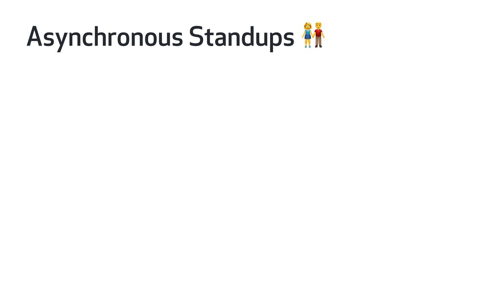 Asynchronous Standups