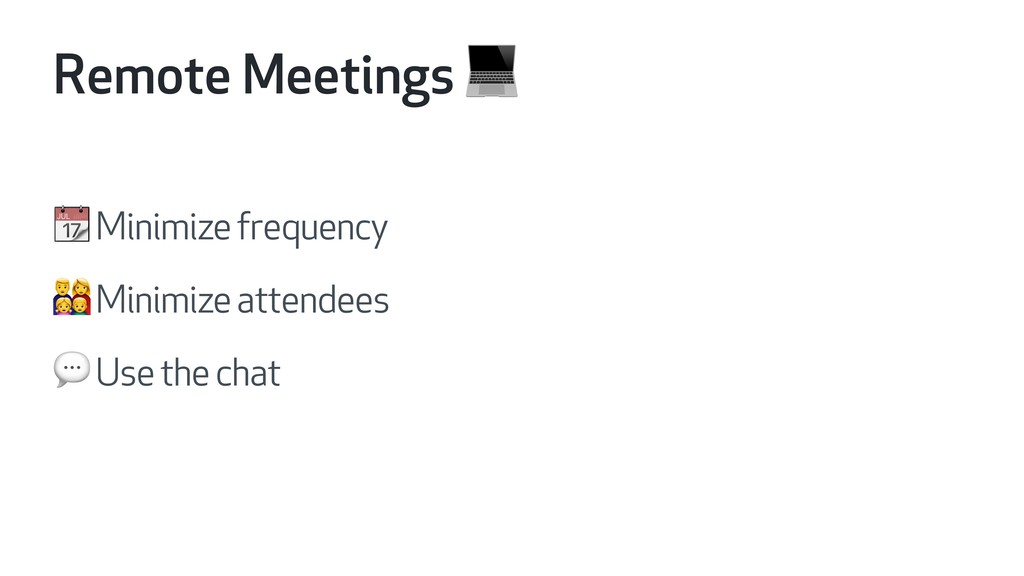 Remote Meetings   Minimize frequency F Minimize...