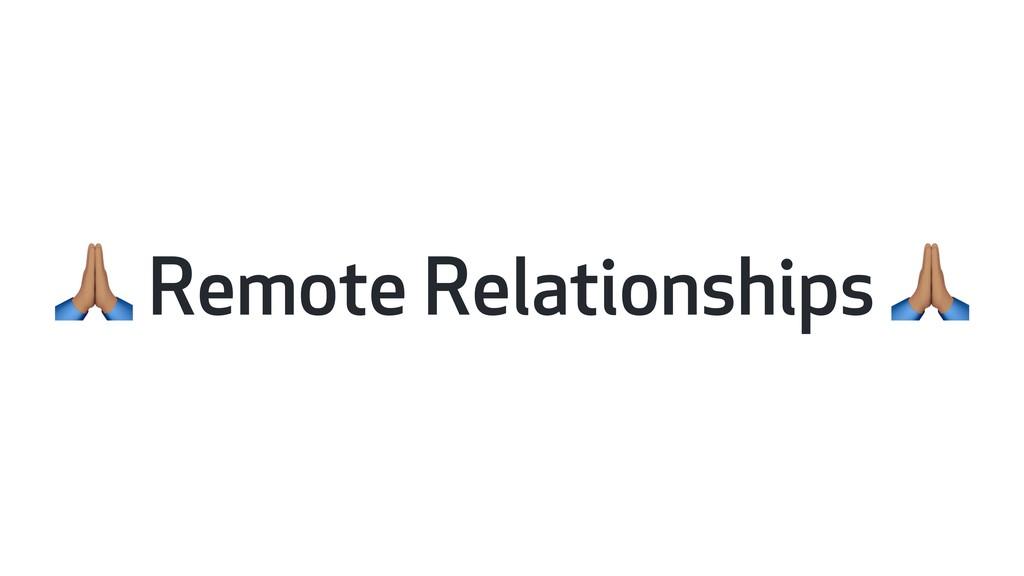 H Remote Relationships H