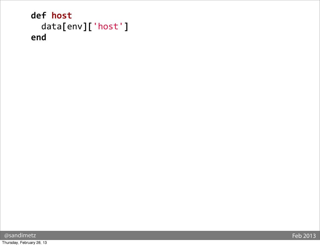 @sandimetz Feb 2013   def host   ...