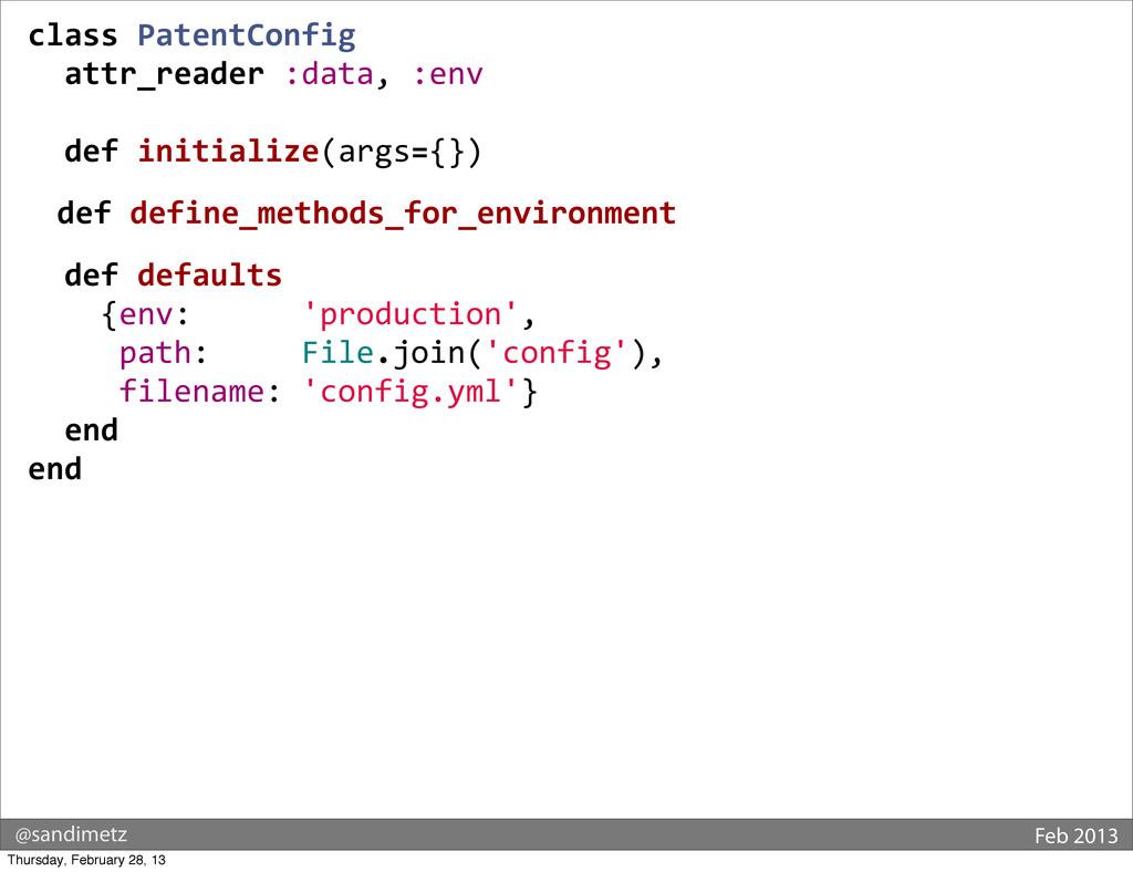 @sandimetz Feb 2013 class PatentConfig  ...