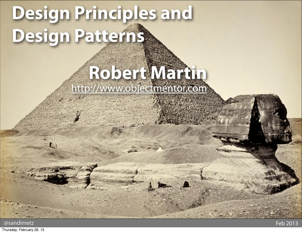@sandimetz Feb 2013 Design Principles and Desig...