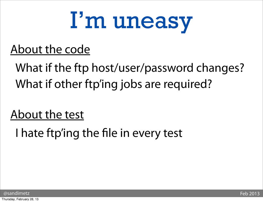 @sandimetz Feb 2013 I'm uneasy About the code W...