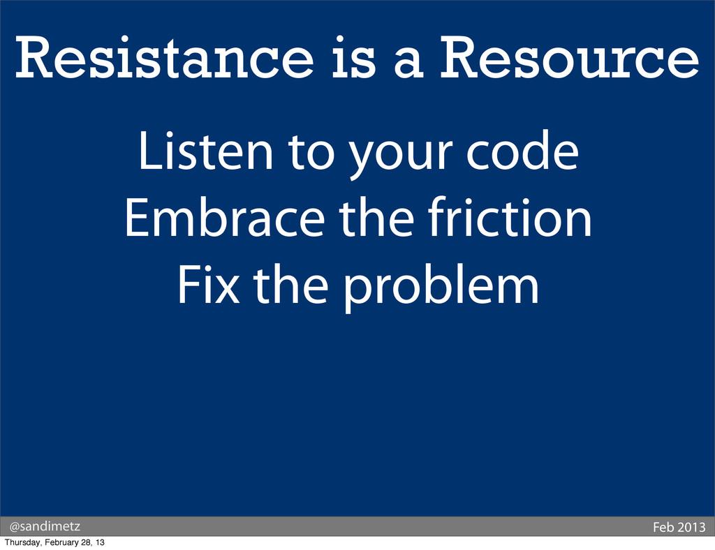 @sandimetz Feb 2013 Resistance is a Resource Li...