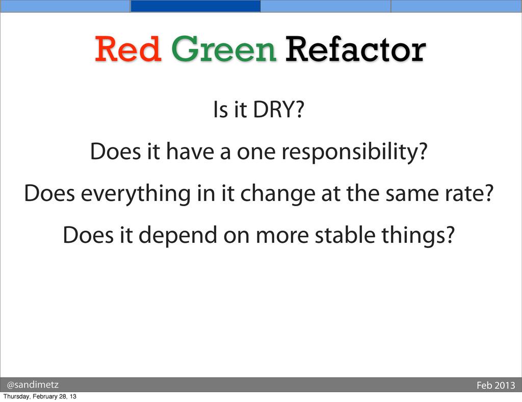 @sandimetz Feb 2013 Red Green Refactor Is it DR...