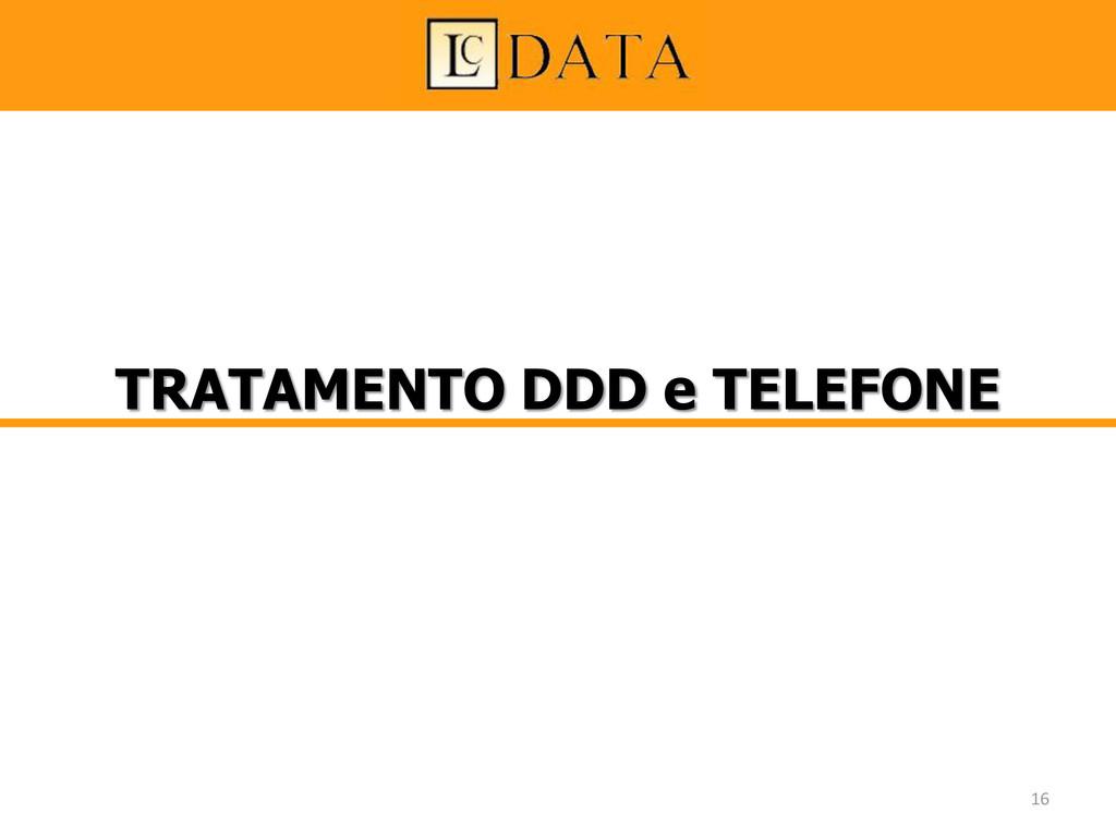 TRATAMENTO DDD e TELEFONE 16