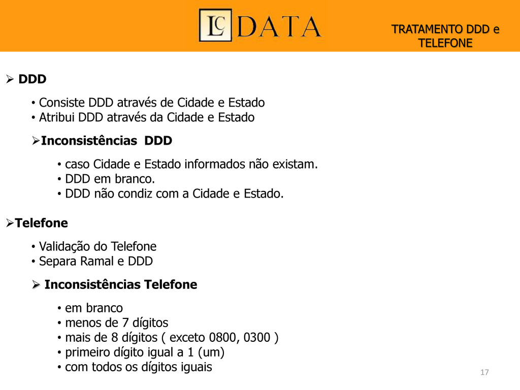  DDD • Consiste DDD através de Cidade e Estado...