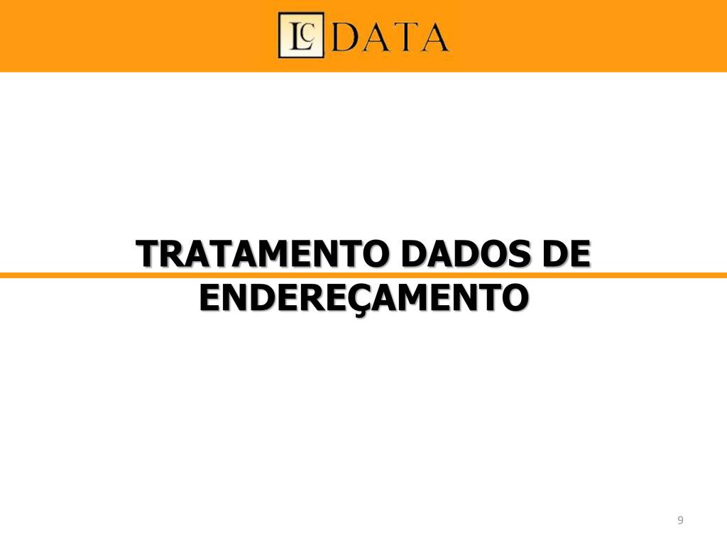 TRATAMENTO DADOS DE ENDEREÇAMENTO 9