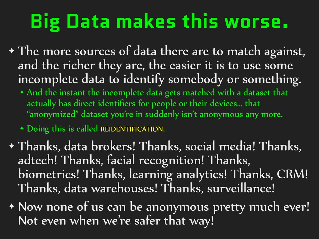 Big Data makes this worse. ✦ The)more)sources)o...