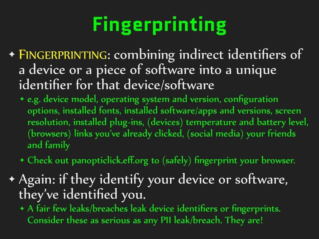 Fingerprinting ✦ FINGERPRINTING:)combining)indi...