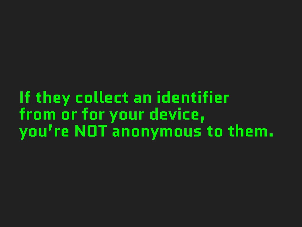 If they collect an identifier from or for your ...