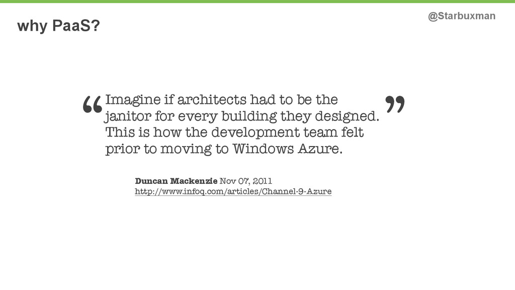 why PaaS? @Starbuxman Imagine if architects had...