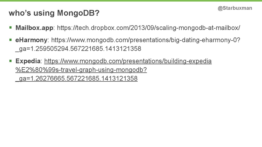 who's using MongoDB? @Starbuxman § Mailbox.app...