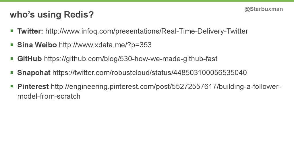 who's using Redis? @Starbuxman § Twitter: http...