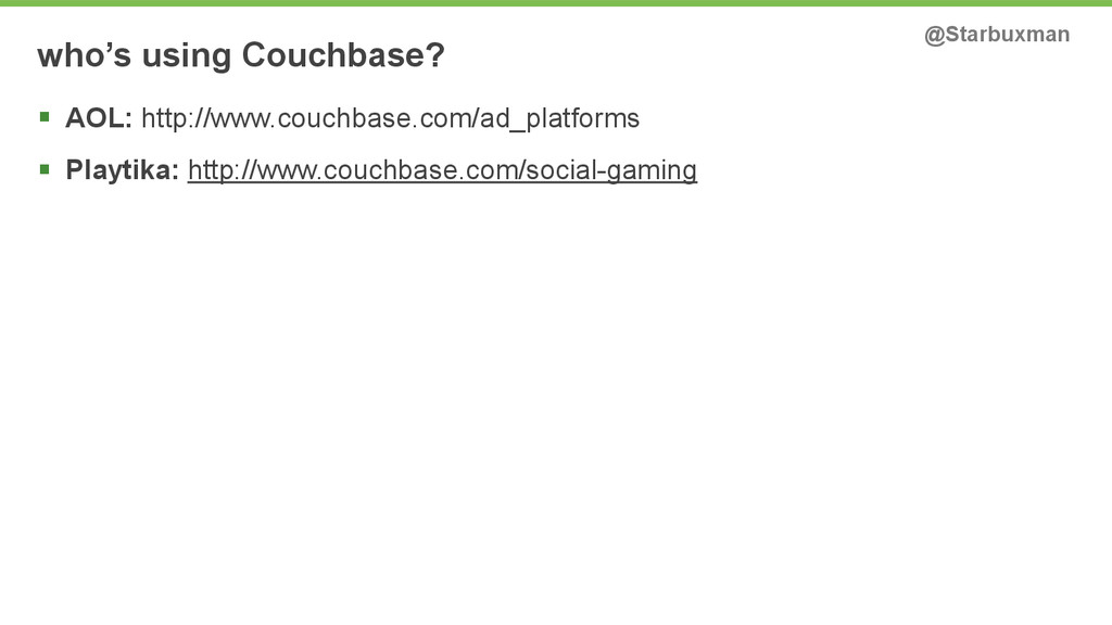 who's using Couchbase? @Starbuxman § AOL: http...
