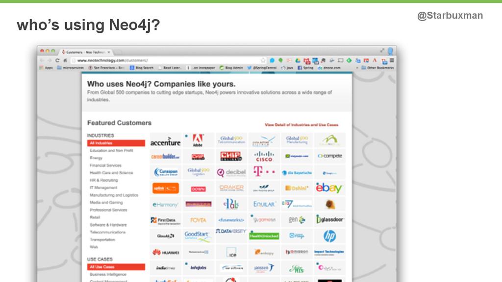 who's using Neo4j? @Starbuxman
