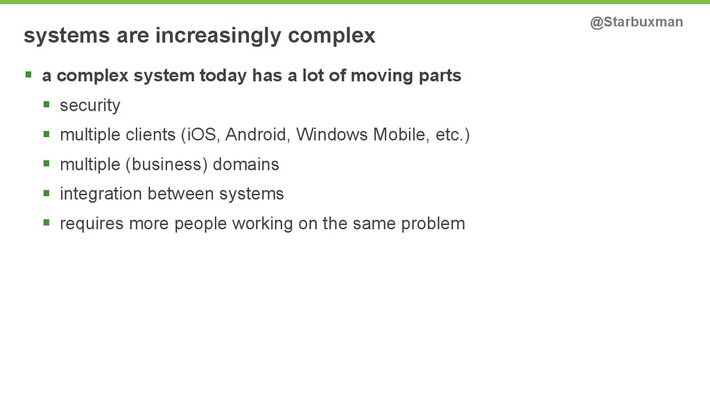 systems are increasingly complex @Starbuxman §...