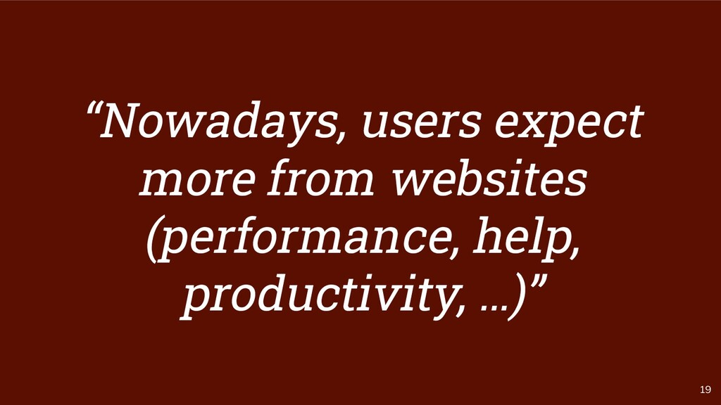 """19 """"Nowadays, users expect more from websites (..."""