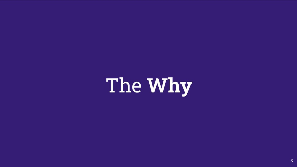 3 The Why