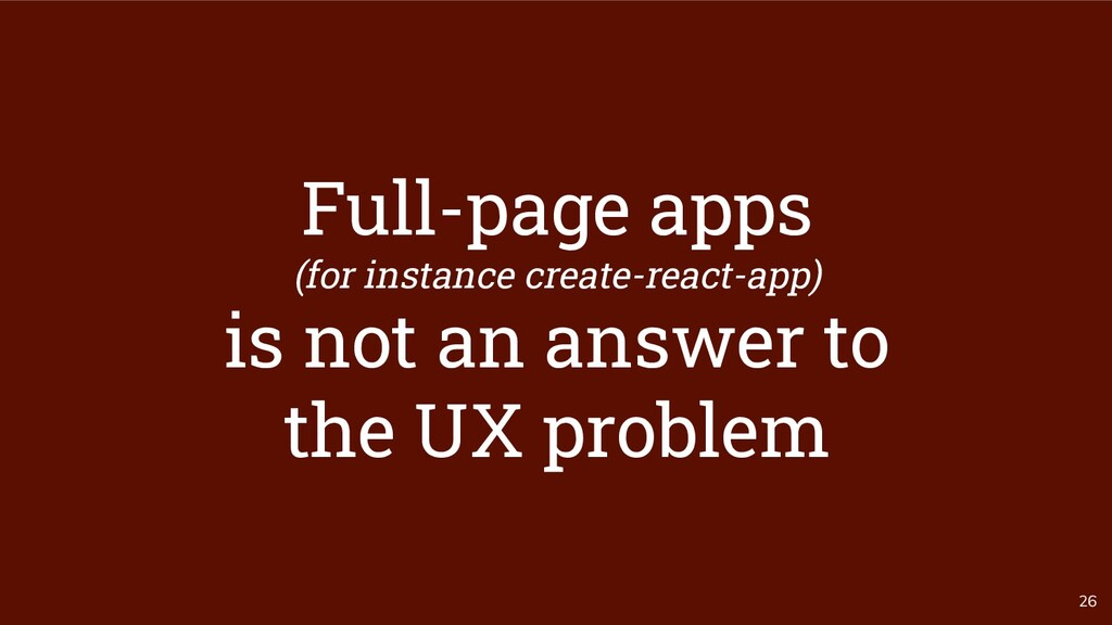 26 Full-page apps (for instance create-react-ap...
