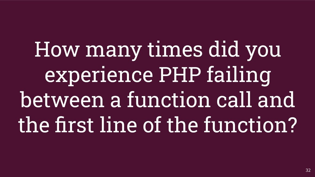 How many times did you experience PHP failing b...