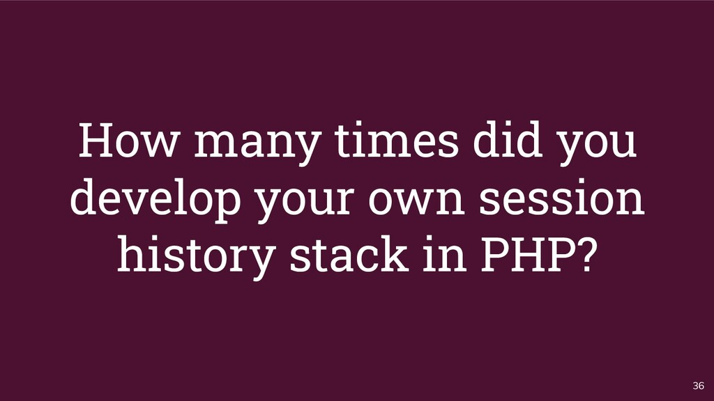 How many times did you develop your own session...