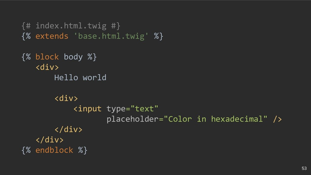 53 {# index.html.twig #} {% extends 'base.html....
