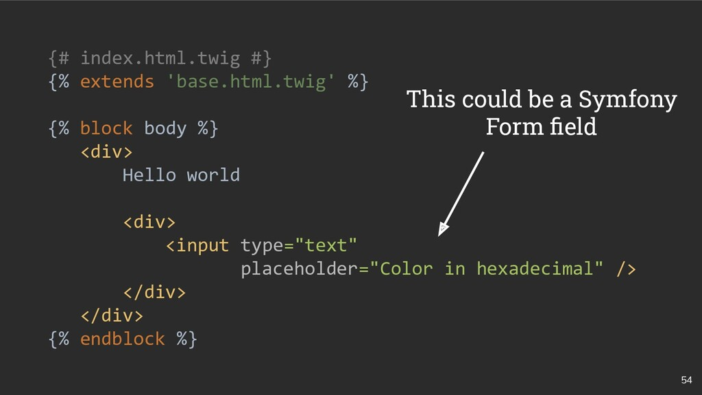 54 {# index.html.twig #} {% extends 'base.html....