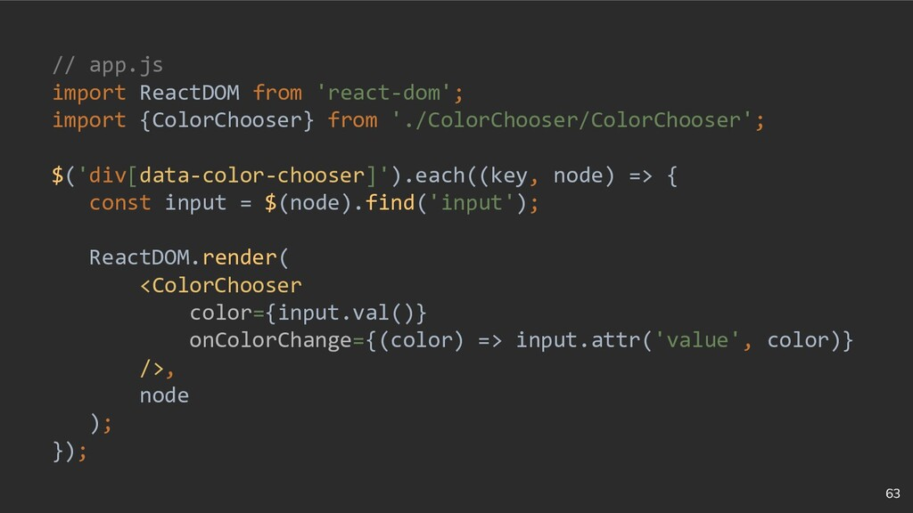 63 // app.js import ReactDOM from 'react-dom'; ...