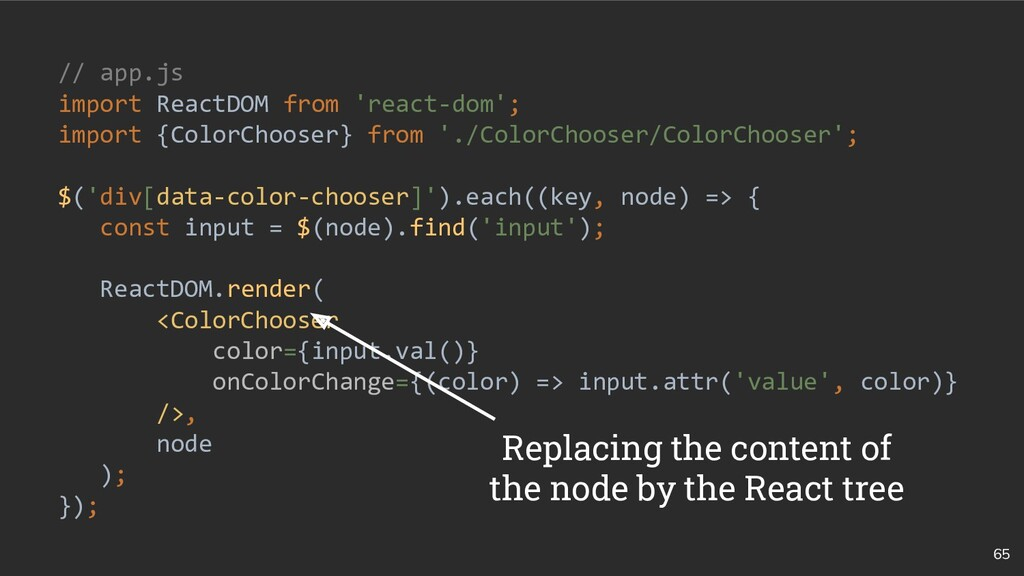 65 // app.js import ReactDOM from 'react-dom'; ...