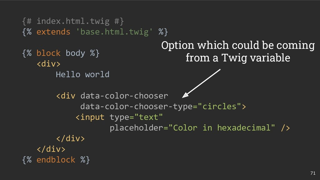 71 {# index.html.twig #} {% extends 'base.html....