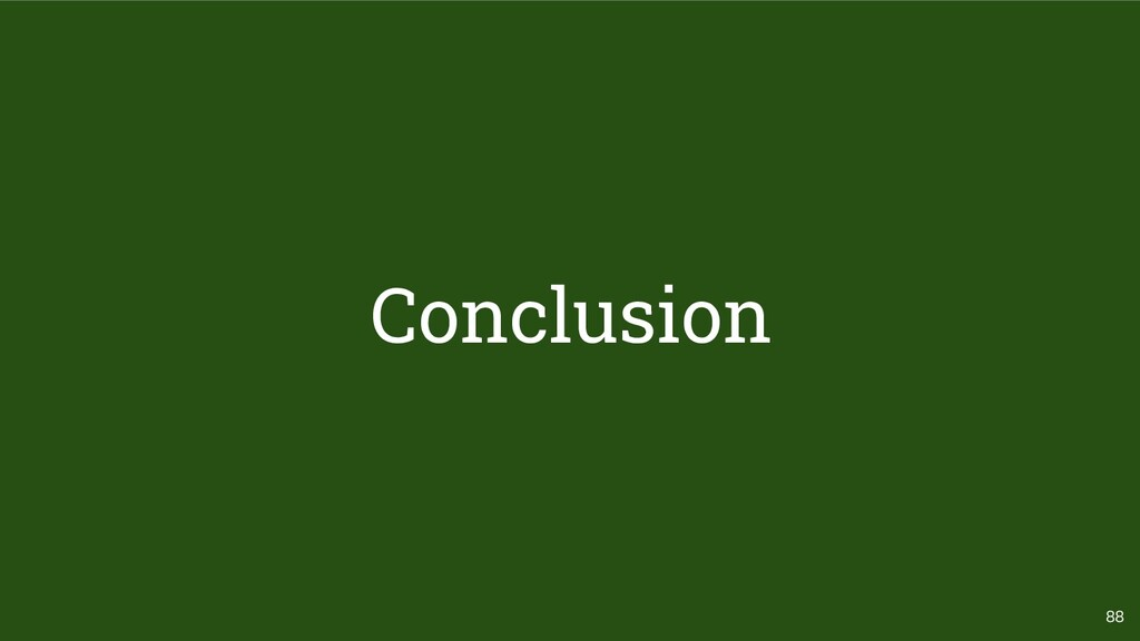 88 Conclusion