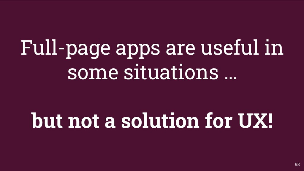 Full-page apps are useful in some situations … ...