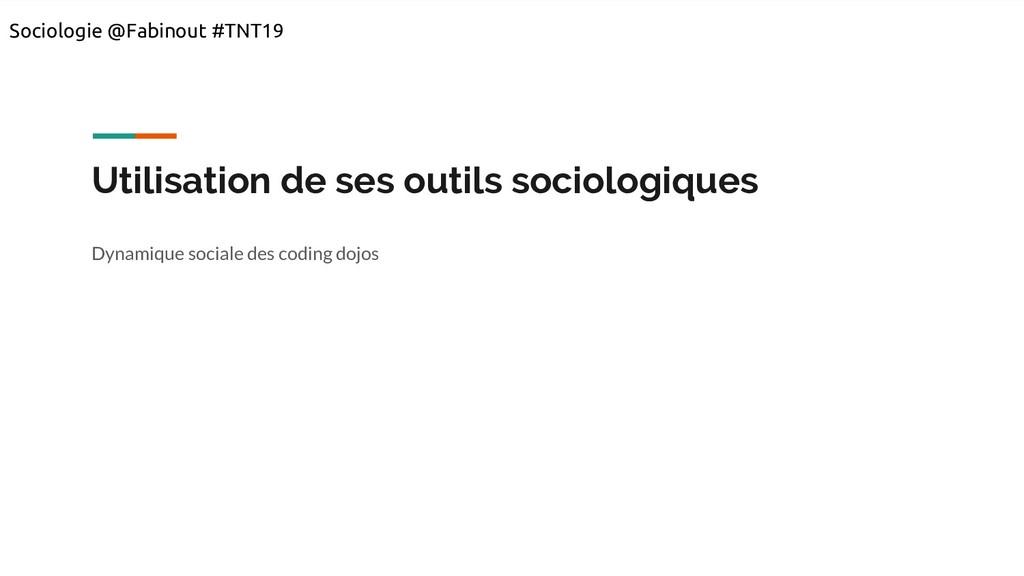 Utilisation de ses outils sociologiques Dynamiq...