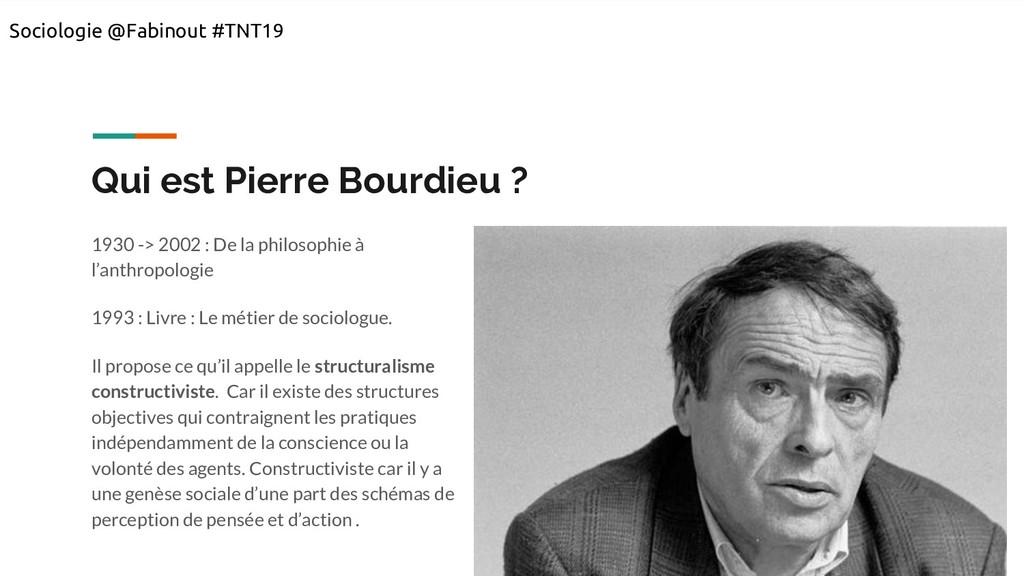 Qui est Pierre Bourdieu ? 1930 -> 2002 : De la ...