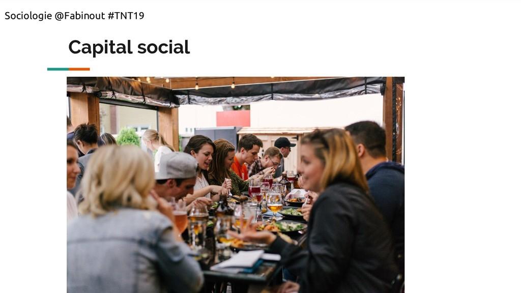Capital social Sociologie @Fabinout #TNT19