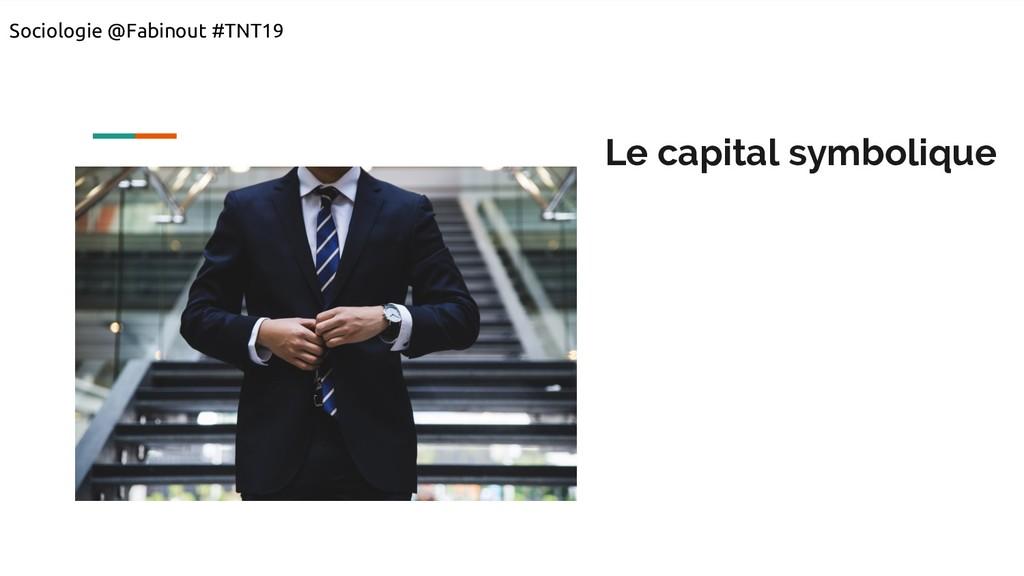 Le capital symbolique Sociologie @Fabinout #TNT...