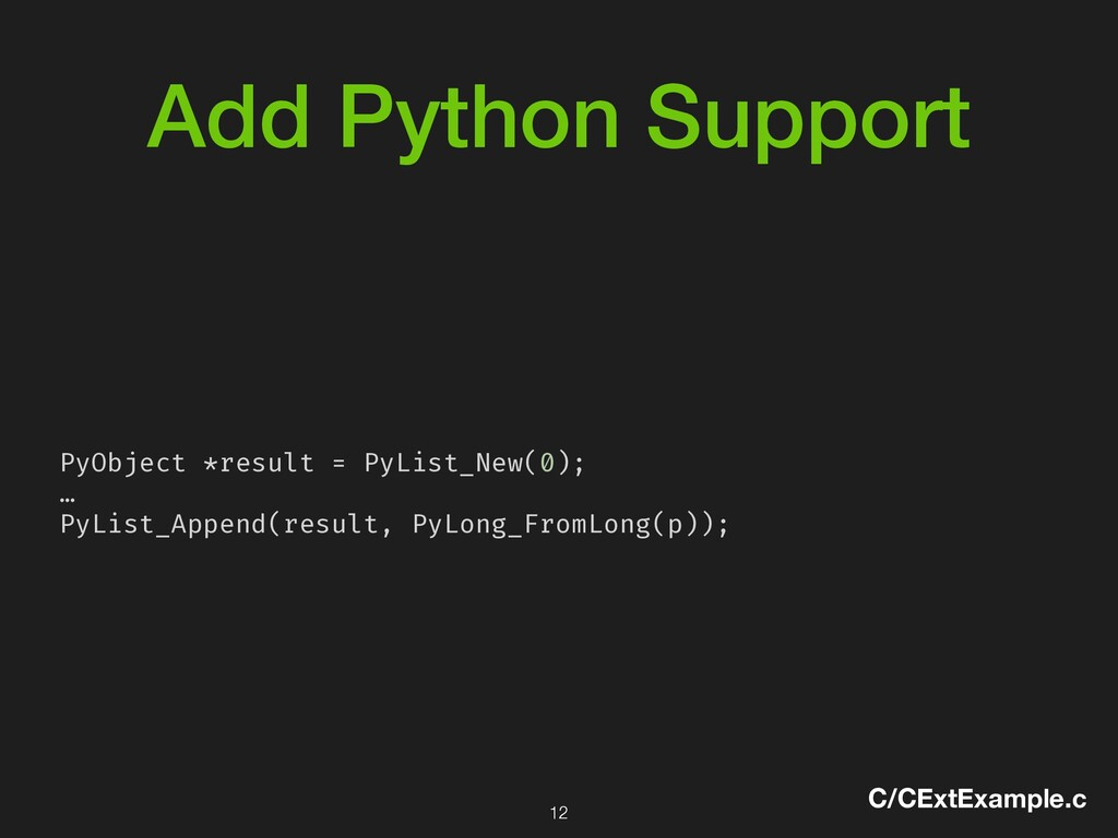 Add Python Support PyObject *result = PyList_Ne...
