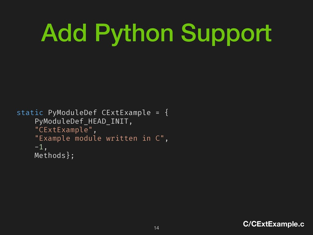 Add Python Support C/CExtExample.c static PyMod...