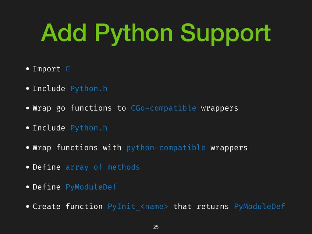 Add Python Support • Import C • Include Python....